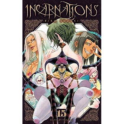 Incarnations T15