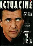 Actua Ciné - n°119 - 07 &08/1992 - Mel Gibson / L'arme fatale 3