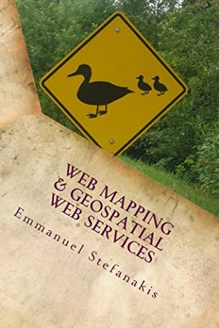 Web Mapping and Geospatial Web Services: An