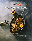 The Fresh 20 Paleo Meal Plans: Redefine The Dinner Experience