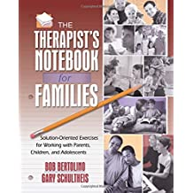 The Therapist's Notebook for Families: Solution-Oriented Excerises for Working With Parents, Children, and Adolescents: Solution-oriented Exercises for Working with Parents, Children and Adolescents