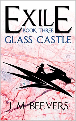 Glass Castle: Exile Book Three