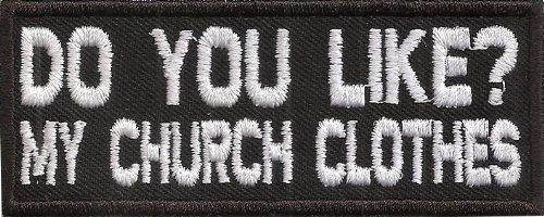 do-you-like-my-church-clothes-sonntagsuniform-biker-kutten-spruch-aufnaher-patch
