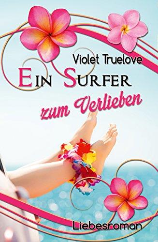 Ein Surfer zum Verlieben (Zum-Verlieben-Reihe 1) von [Truelove, Violet]