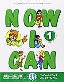 Now I can. Per la Scuola elementare. Con e-book. Con espansione online: 1