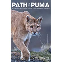 The Path of the Puma: Mountain Lions / Cougars -- Nature's Most Remarkable Comeback