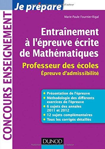 Entraînement à l'épreuve écrite de Mathématiques - Professeur des écoles par Marie-Paule Fournier