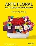 Arte floral. Un taller contemporáneo (GGDiy)