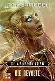 Die Verlorenen Sterne: Die Revolte: Roman (Science Fiction. Bastei Lübbe Taschenbücher)