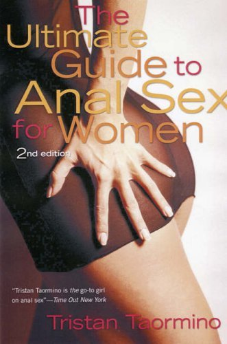 The Ultimate Guide to Anal Sex for Women (Ultimate Guides) by Tristan Taormino (2006-02-02)