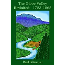 The Globe Valley Revisted: 1783-1865 (English Edition)
