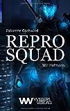 Repro Squad: Von Mutantenjägern und gutem französischen Essen (Wiebers Zombie-Reihe)