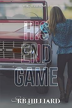 His End Game (MMG Series Book 1) (English Edition) par [Hilliard, R.B.]