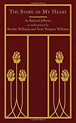 The Story of My Heart: As Rediscovered by Brooke Williams and Terry Tempest Williams by Richard Jefferies (2014-11-04)