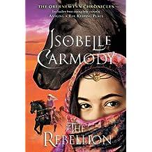 The Rebellion: The Obernewtyn Chronicles by Isobelle Carmody (November 22,2011)
