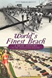 World's Finest Beach:: A Brief History of the Jacksonville Beaches by Donald J. Mabry (2010-05-06)