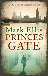 Prince's Gate (A DCI Frank Merlin Novel) by Mark Ellis (2015-09-03)