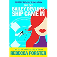 The Day Bailey Devlin's Ship Came In (Sweet Romance) (The Bailey Devlin Series Book 3) (English Edition)