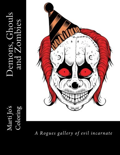 Demons, Ghouls and Zombies: A Rogues Gallery of Evil Incarnate