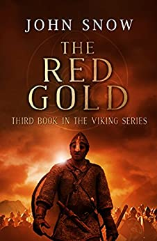 The Red Gold (The Viking Series Book 3) (English Edition) di [Snow, John]