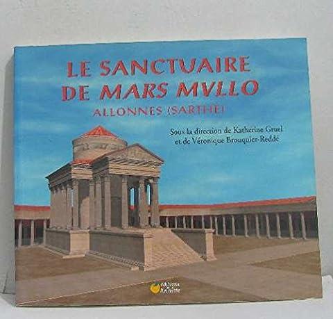 Le sanctuaire de Mars Mullo : Allonnes (Sarthe)