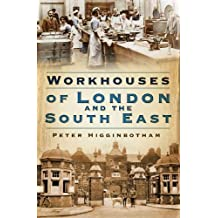 Workhouses of London and the South East
