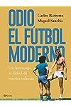 https://libros.plus/odio-el-futbol-moderno-un-homenaje-al-futbol-de-antano/