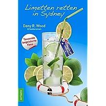 Limetten retten in Sydney: Urlaubsroman (Früchte-Trilogie)