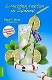 Limetten retten in Sydney: Urlaubsroman (Früchte-Trilogie) - Dany R Wood