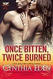 Once Bitten, Twice Burned (Phoenix Fire Book 2)