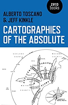 Cartographies of the Absolute di [Toscano, Alberto, Kinkle, Jeff]