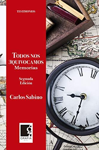 Todos nos equivocamos: Memorias (Testimonios nº 2) por Carlos Sabino