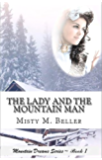 The Lady and the Mountain Man (Mountain Dreams Series Book 1) (English Edition)