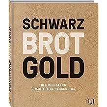 Schwarz Brot Gold: Deutschlands einzigartige Backkultur