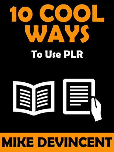 10 Cool Ways To Use PLR (English Edition) eBook: Mike DeVincent ...