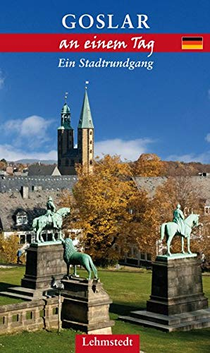 Goslar an einem Tag: Ein Stadtrundgang
