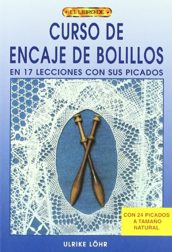 Descargar Libro Curso de encaje de bolillos : en 17 lecciones con sus picados de Ulrike Löhr