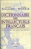 Dictionnaire des intellectuels français. Les personnes, les lieux, les moments