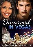 Divorced in Vegas: BWWM Interracial Romance