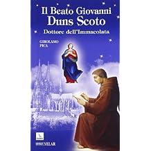 Il beato Giovanni Duns Scoto. Dottore dell'Immacolata