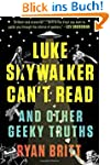 Luke Skywalker Can't Read: And Other...