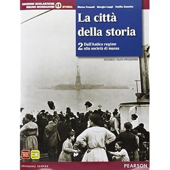 Città Della Storia. Con Atlante. Per Le Scuole Superiori. Con Espansione Online: 2