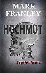 Hochmut: Psychothriller (Mike Köstner 5) (German Edition)