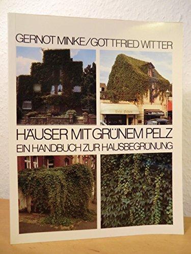 Häuser mit grünem Pelz. Ein Handbuch zur Hausbegrünung