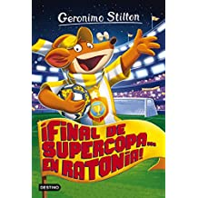 ¡Final de Supercopa... en Ratonia!: Geronimo Stilton 65