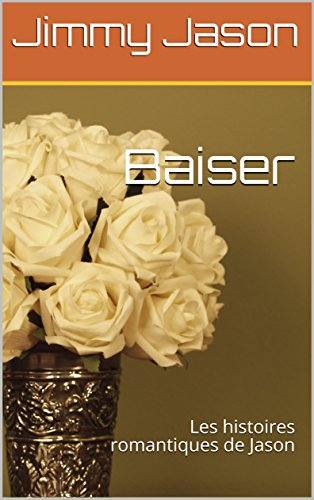 Couverture du livre Baiser: Les histoires romantiques de Jason