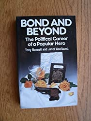 Bond and Beyond: The Political Career of a Popular Hero by Tony Bennett (1987-03-01)