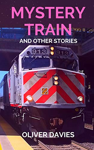 Mystery Train and Other Stories (English Edition) por Oliver Davies