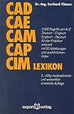 Image de CAD/CAE/CAM/CAP/CIM Lexikon: 3600 Begriffe von A - Z. Deutsch-Englisch /Englisch-Deutsch f