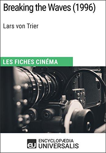 Breaking the Waves de Lars von Trier: Les Fiches Cinéma d'Universalis (French Edition)